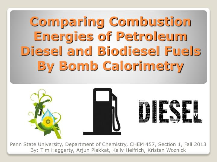 comparing combustion energies of petroleum diesel and biodiesel fuels by bomb calorimetry n.