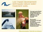 low impact development techniques reduce water treatment costs