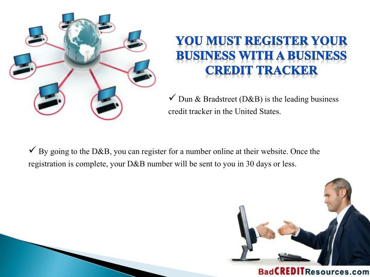 You must register your business with a business credit tracker