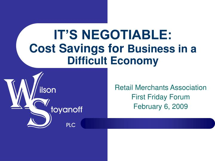 It s negotiable cost savings for business in a difficult economy