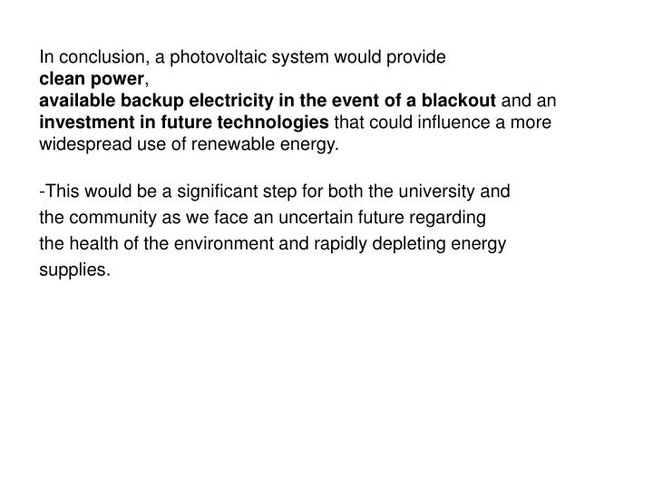 In conclusion, a photovoltaic system would provide