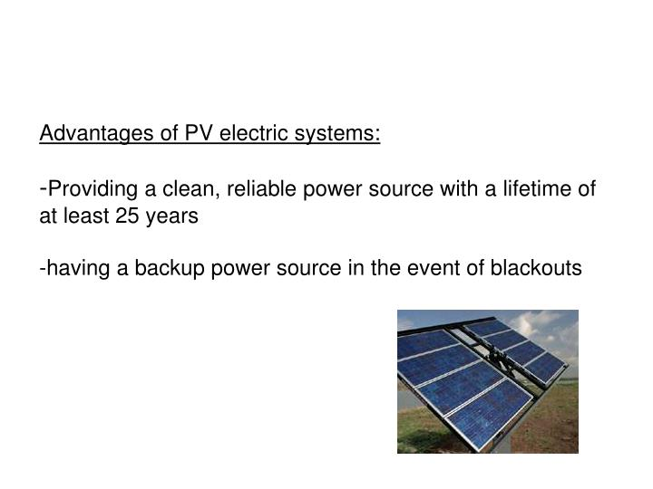 Advantages of PV electric systems: