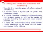 3 livable places sustainable environment our objectives 2