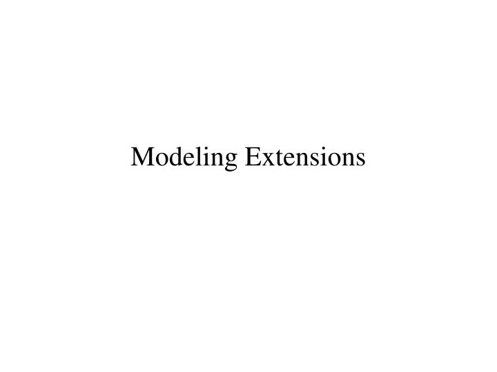 Modeling Extensions