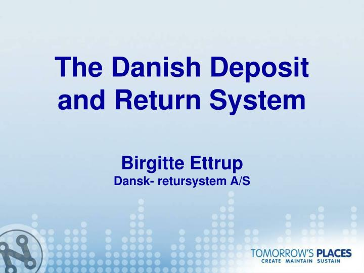 the danish deposit and return system n.