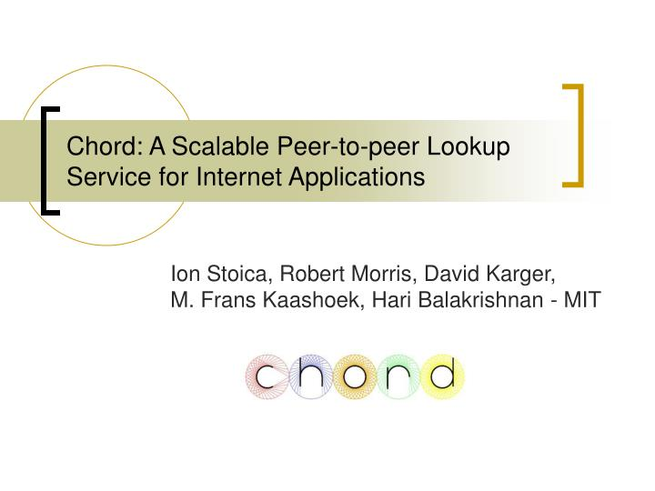 Chord a scalable peer to peer lookup service for internet applications