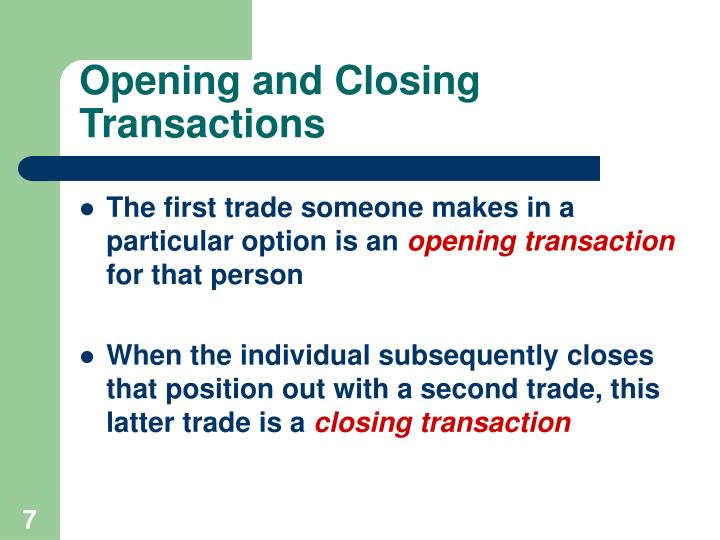 Opening and Closing Transactions