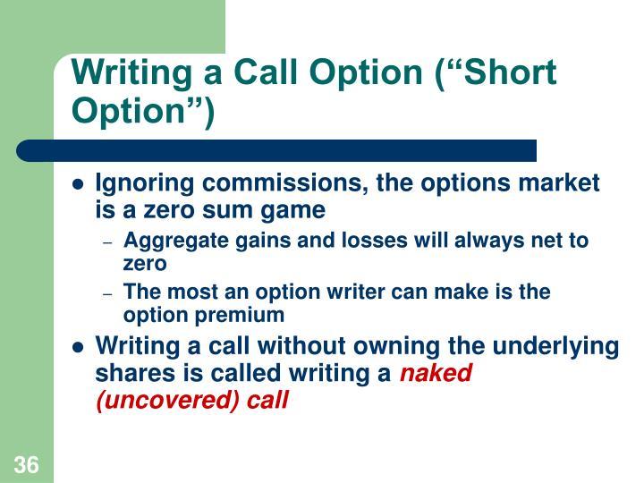"Writing a Call Option (""Short Option"")"