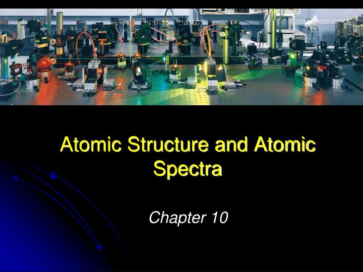 atomic structure and atomic spectra n.