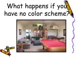 what happens if you have no color scheme
