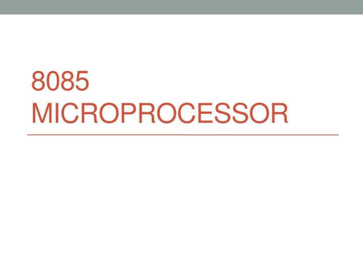 Ppt 8085 microprocessor powerpoint presentation id5955544 8085 microprocessor ccuart Choice Image