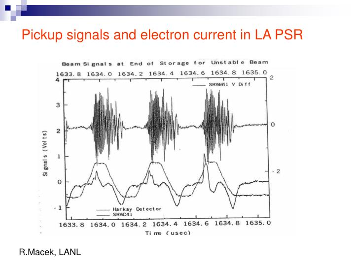 Pickup signals and electron current in LA PSR