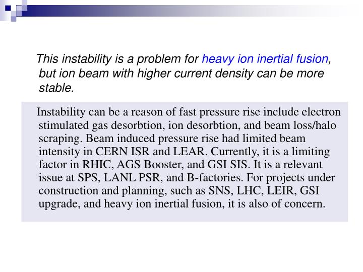 This instability is a problem for