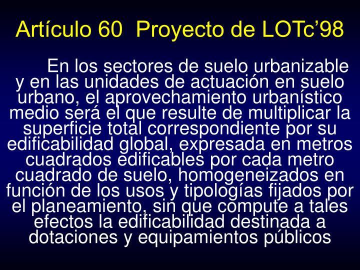 Artículo 60  Proyecto de LOTc'98