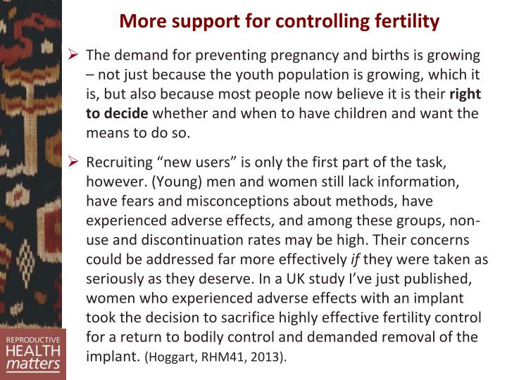 More support for controlling fertility