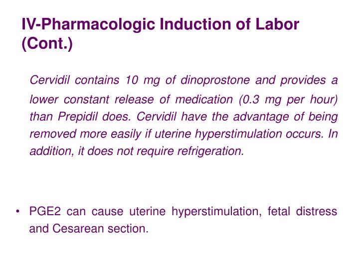 IV-Pharmacologic Induction of Labor (Cont.)