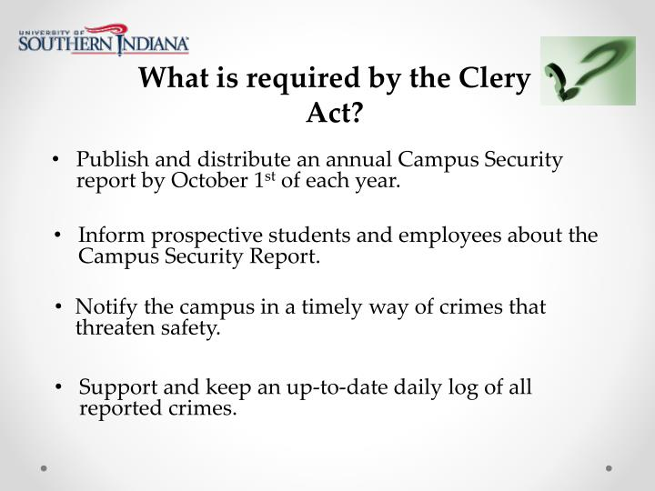What is required by the Clery Act?