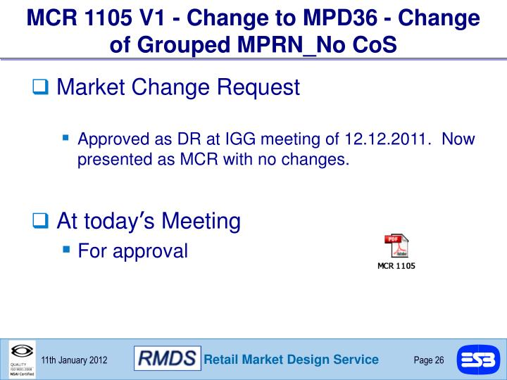 MCR 1105 V1 - Change to MPD36 - Change of Grouped MPRN_No CoS