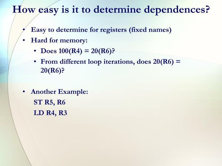 How easy is it to determine dependences?
