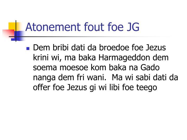 Atonement fout foe JG