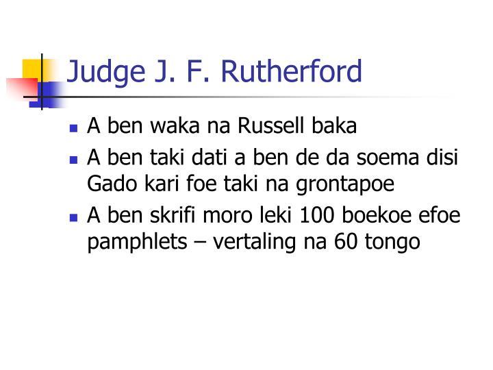Judge J. F. Rutherford