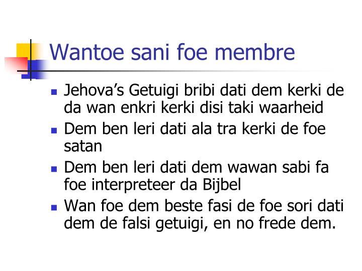 Wantoe sani foe membre
