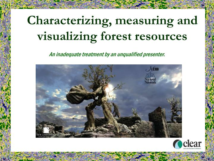 characterizing measuring and visualizing forest resources n.