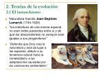 2 teor as de la evoluci n 2 1 el lamarckismo