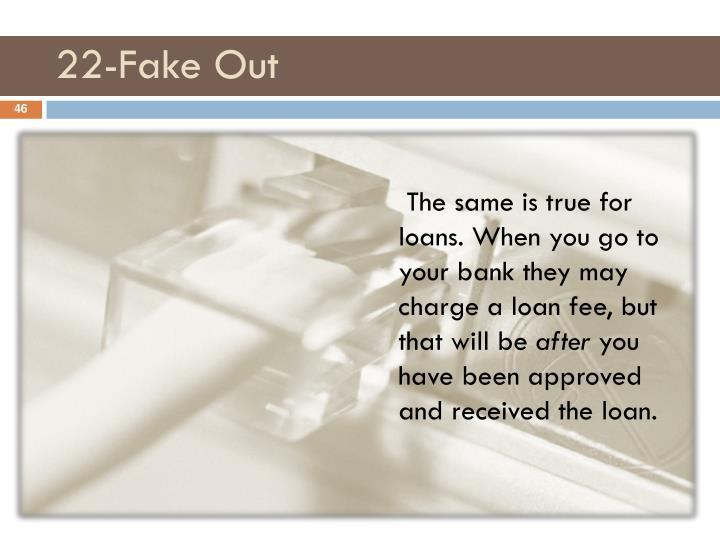 22-Fake Out