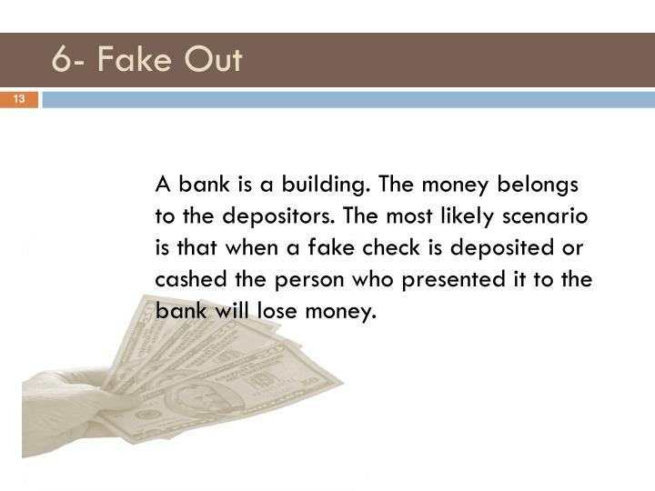 6- Fake Out