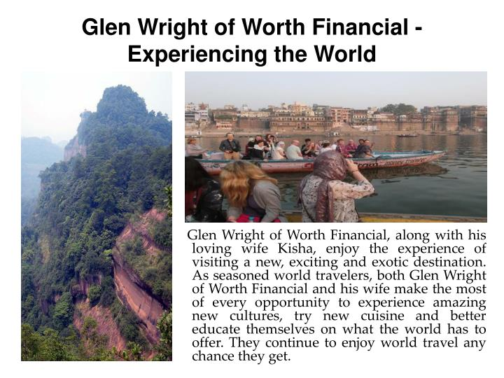 Glen Wright of Worth Financial - Experiencing the World