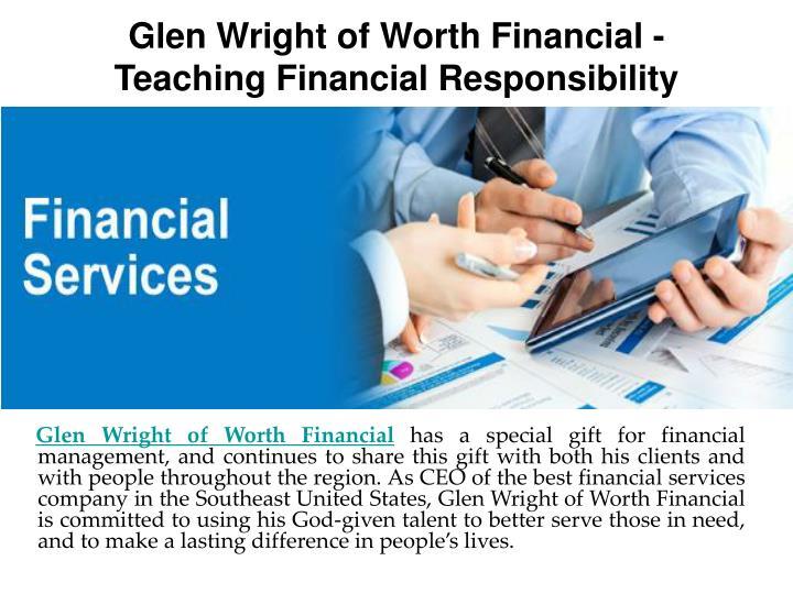 Glen wright of worth financial teaching financial responsibility