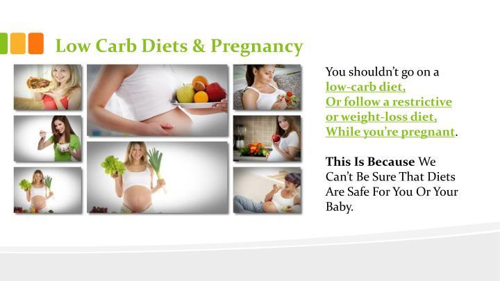 Low Carb Diets & Pregnancy