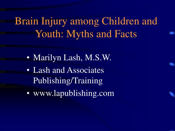 brain injury among children and youth myths and facts n.