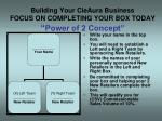 building your cieaura business focus on completing your box today power of 2 concept