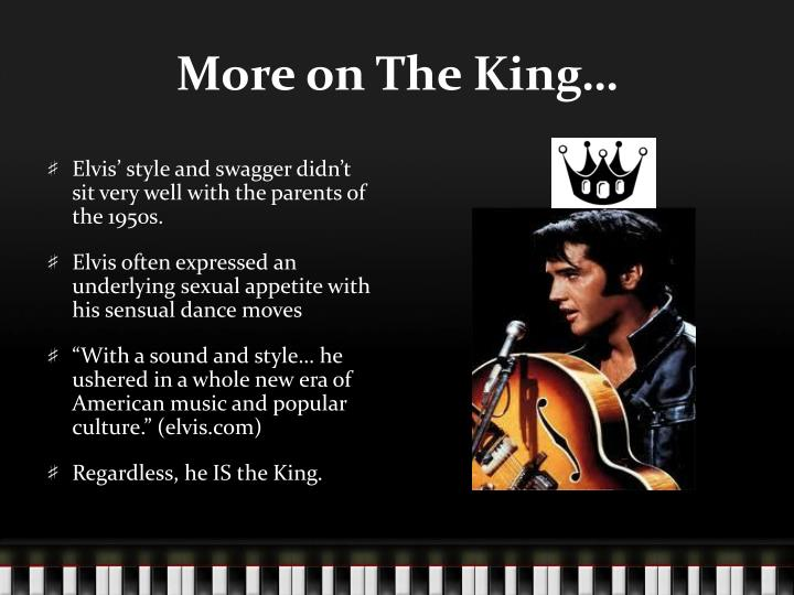 More on The King…