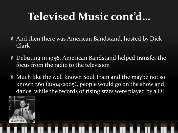 Televised Music cont'd…