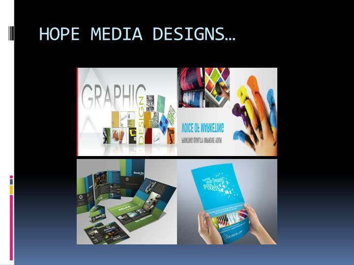 Hope media designs