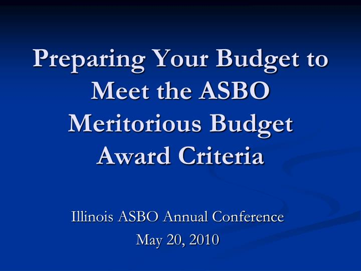 preparing your budget to meet the asbo meritorious budget award criteria n.