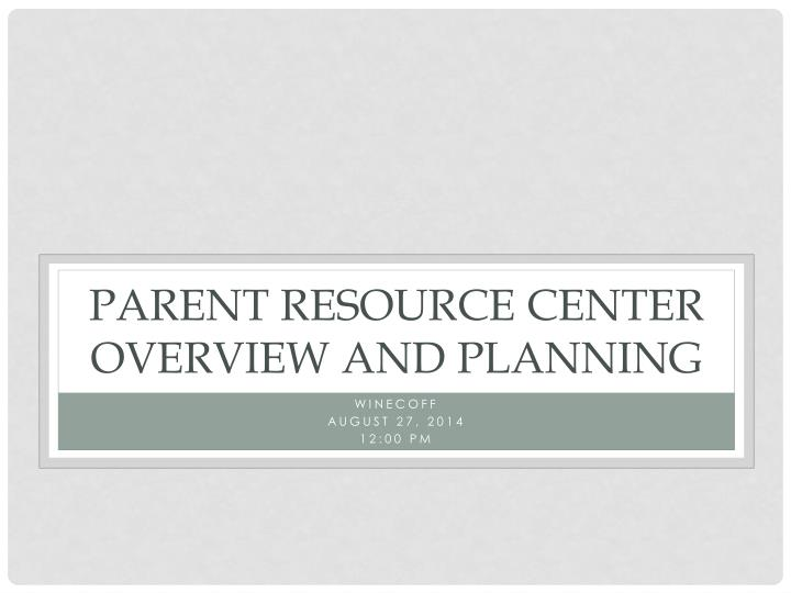 parent resource center overview and planning n.
