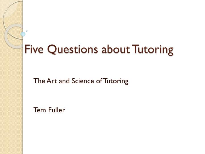 five questions about tutoring n.