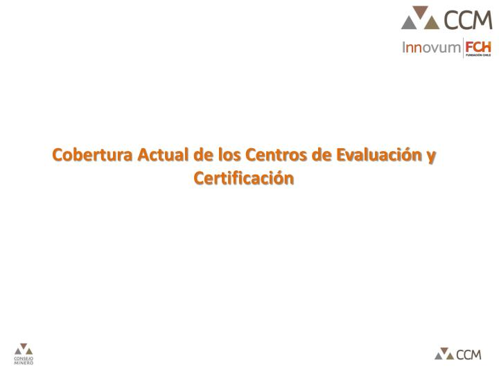 Cobertura Actual de los Centros de Evaluación y Certificación