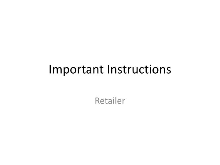 Important Instructions