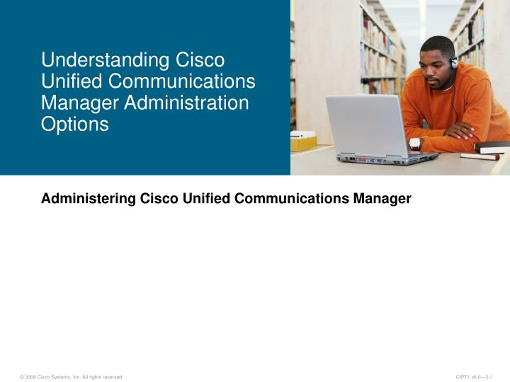 understanding cisco unified communications manager administration options n.