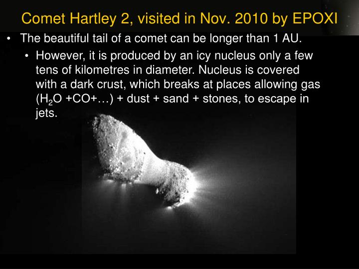 Comet Hartley 2, visited in Nov. 2010 by EPOXI