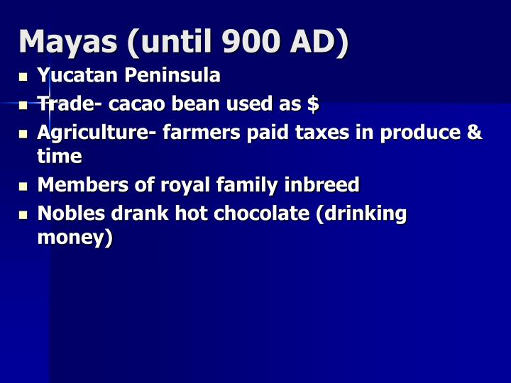 Mayas (until 900 AD)