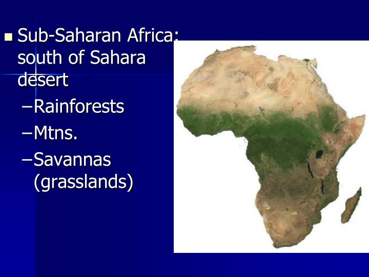 Sub-Saharan Africa: south of Sahara desert