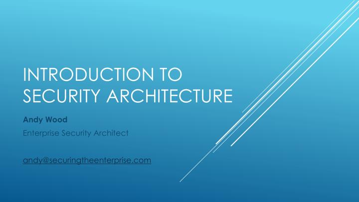 PPT - Introduction to Security Architecture PowerPoint