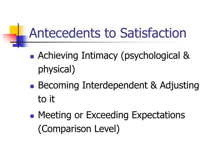 Antecedents to Satisfaction