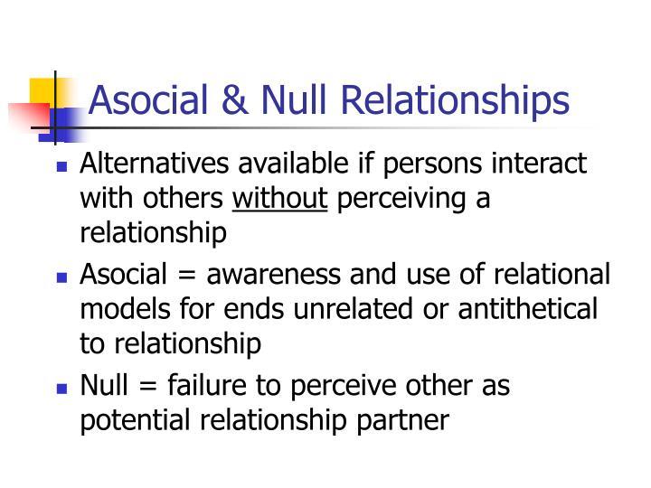 Asocial & Null Relationships